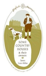 James Lees-Milne - Some Country Houses and their Owners